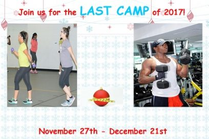 FINAL CAMP OF 2017! JOIN US NOV. 27TH – DEC. 21ST